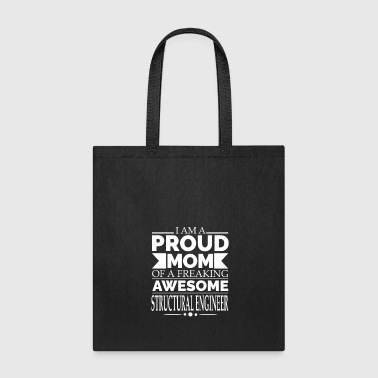 Proud mom of an awesome Structural Engineer - Tote Bag