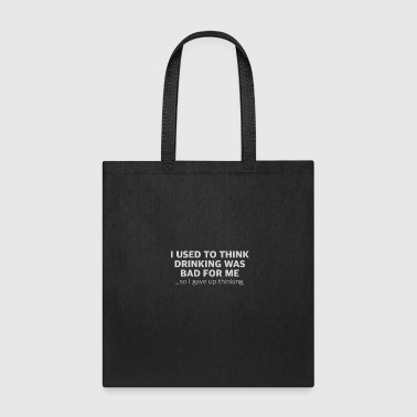 Funny drinking Shirt - I used to think... - Tote Bag
