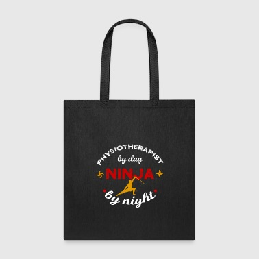 Physiotherapist Physiotherapist by Day Ninja by Night - Tote Bag