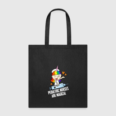 Unicorn Pediatric Nurses are magical - Tote Bag