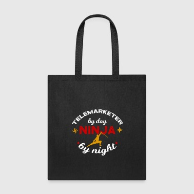 Telemarketer by Day Ninja by Night - Tote Bag