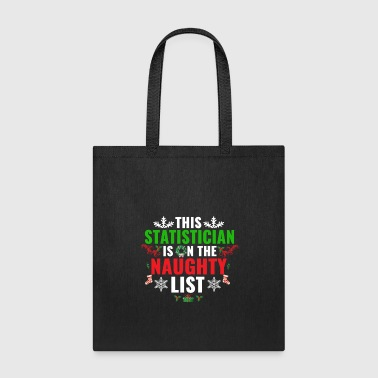 This Statistician is on the Naughty list Christmas Xmas - Tote Bag