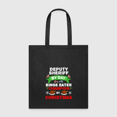 Deputy Sheriff by day Binge Eater by Christmas Xmas - Tote Bag