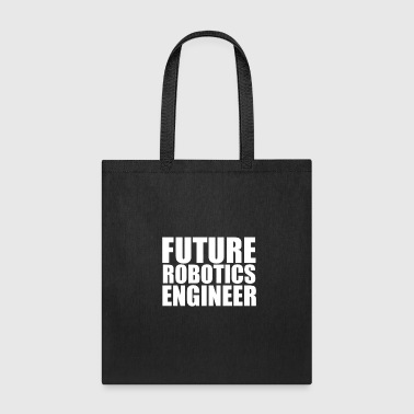 Future Robotics Engineer Engineering College Graduate Graduation - Tote Bag