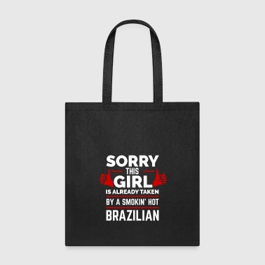 Sorry Girl Already Taken by hot Brazilian Brazil - Tote Bag