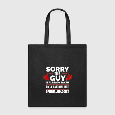 Marry Sorry Guy Already taken by hot Ophthalmologist - Tote Bag