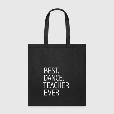 Career Best Dance Teacher Ever Career Graduation - Tote Bag