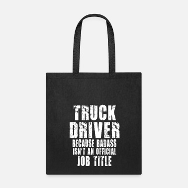 Truck Driver Truck Driver Because - Tote Bag
