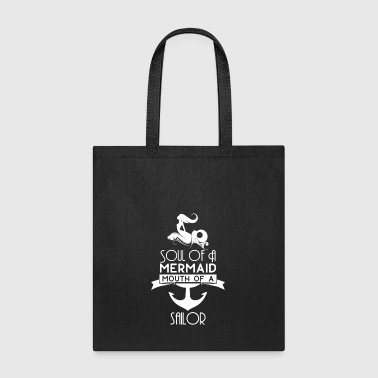 Soul Soul of a Mermaid Mouth of a Sailor - Tote Bag