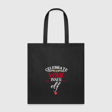 Celebrate Your Inner Elf Funny & Cute Christmas Gift - Tote Bag