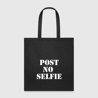 Post no selfie - Tote Bag
