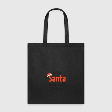 Decoration Im not Santa But You Can Sit on my Lap - Tote Bag