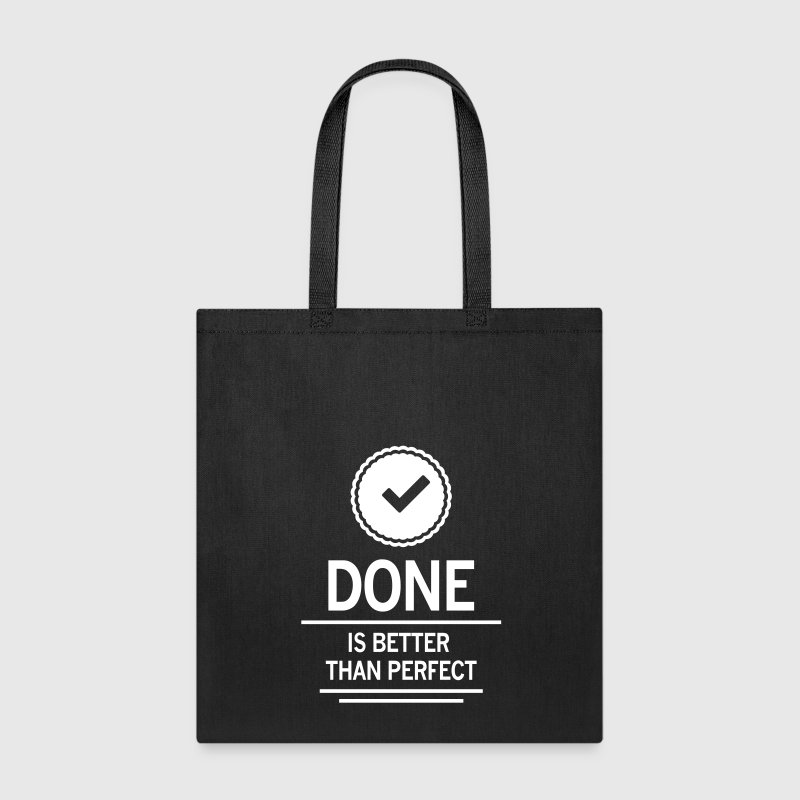 done is better than perfect job work employee - Tote Bag