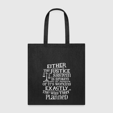 American Justice System Is Broken - Tote Bag