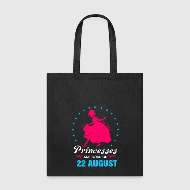 princesses are born in 22 August - Tote Bag