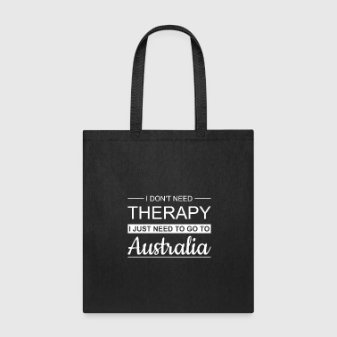 I DON'T NEED THERAPY - Australia - Tote Bag