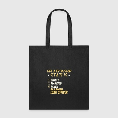 Relationship Status Taken by a Badass Loan Officer - Tote Bag