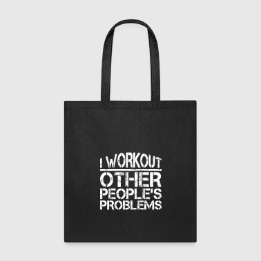 I workout other People's Problems Psychologist - Tote Bag