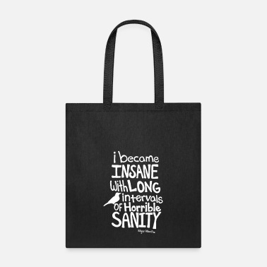 Poe I Became Insane... - Tote Bag