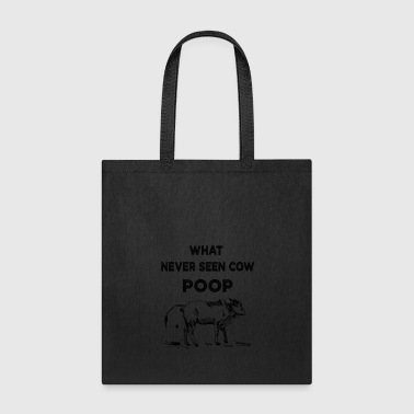What never seen cow poop shirt for men and women - Tote Bag