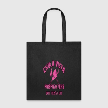 Chula Vista Firefighters Until There A Cure - Tote Bag