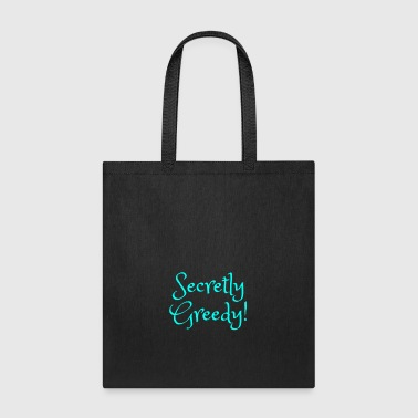 Romantic secretly greedy - Tote Bag