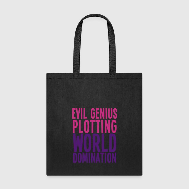 EVIL Genius plotting WORLD DOMINATION - Tote Bag