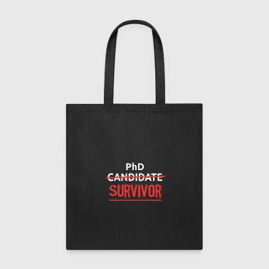 Phd Funny phd t shirt - PhD Candidate Survivor - Tote Bag