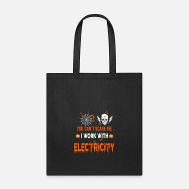 Electricity Electricity I Work With Electricity - Tote Bag