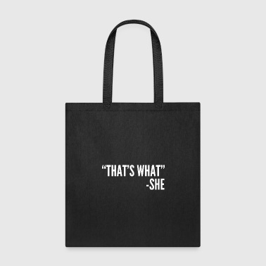 Funny Gift - That's What She Said - Tote Bag