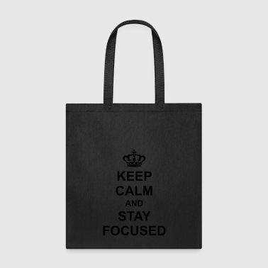 keep calm and stay focused king crown poster sayin - Tote Bag