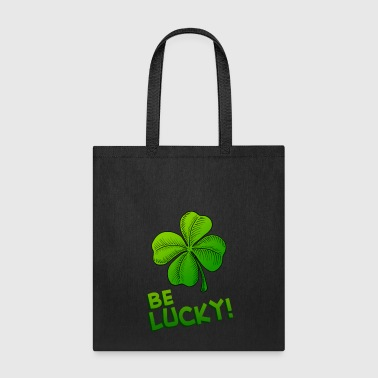 Four Leaf Clover Be Lucky Four Leafed Clover - Tote Bag
