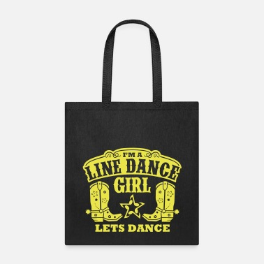 Line Dancing I'M A LINE DANCE GIRL - Tote Bag