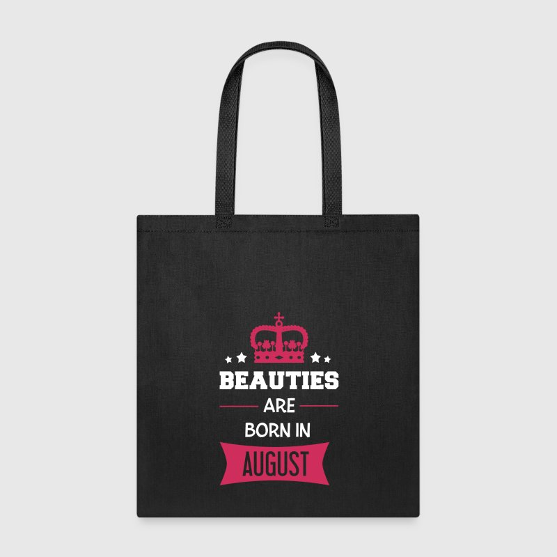Beauties are born in August - Tote Bag