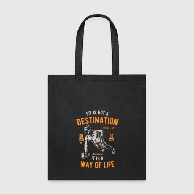 GO HARD OR GO HOME Fit Is Not A Destination - Tote Bag