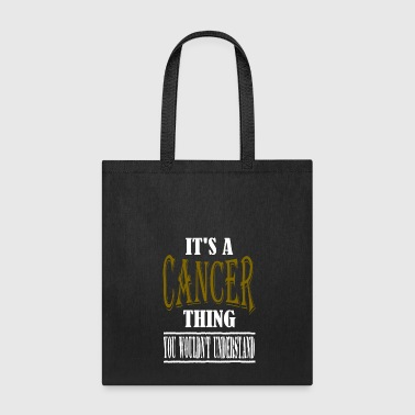It's A Cancer Thing - Tote Bag