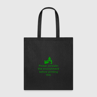 Consider Environment Before Print - Tote Bag