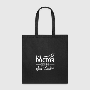 Salon The doctor is in the hair salon - Tote Bag