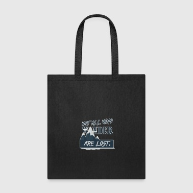 travel not all who wander are lost - Tote Bag