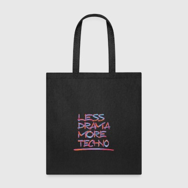 LESS DRAMA MORE TECHNO 2 - Tote Bag