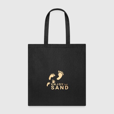 Enjoy the sand - Tote Bag