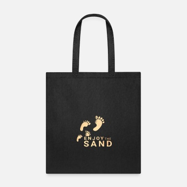 Sand Enjoy the sand - Tote Bag