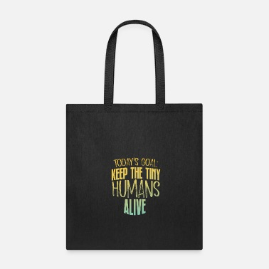 Quote Tiny Humans - Tote Bag