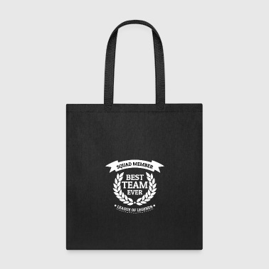 SQUAD MEMBER Best Team Ever Gang Team LOL - Tote Bag