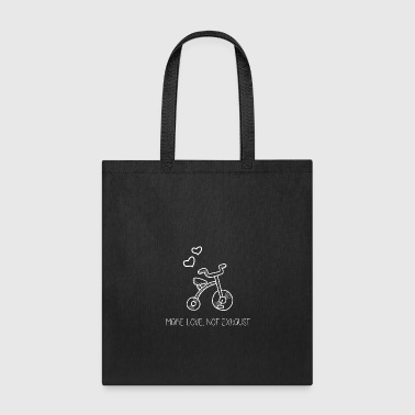26 Make love not exhaust - Tote Bag