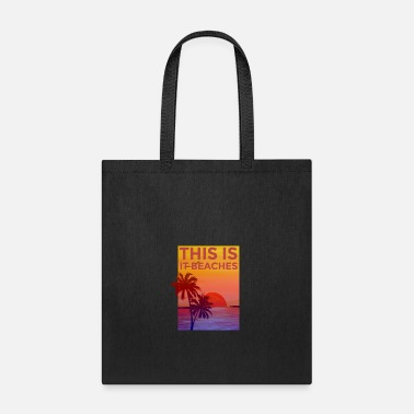 Beach This is it beaches - Tote Bag