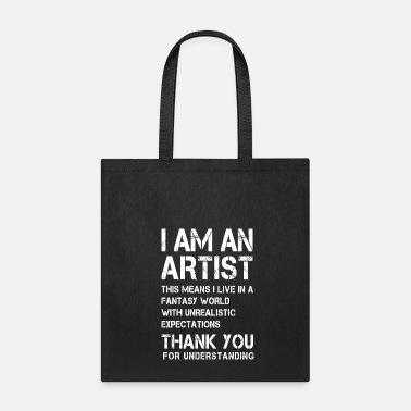 Quotes I am an Artist ... White Font - Tote Bag