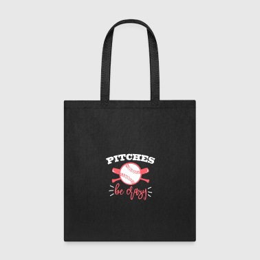 Pitches be Crazy - Tote Bag