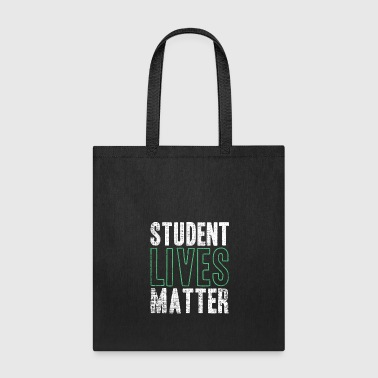 Student Lives Matter funny quote black gift idea - Tote Bag