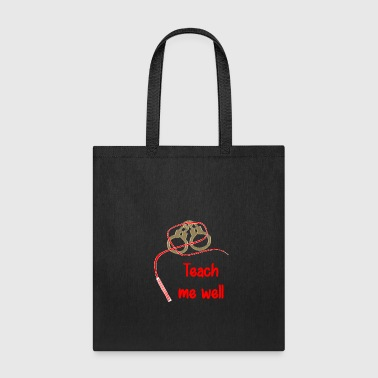 Teach me well - Tote Bag